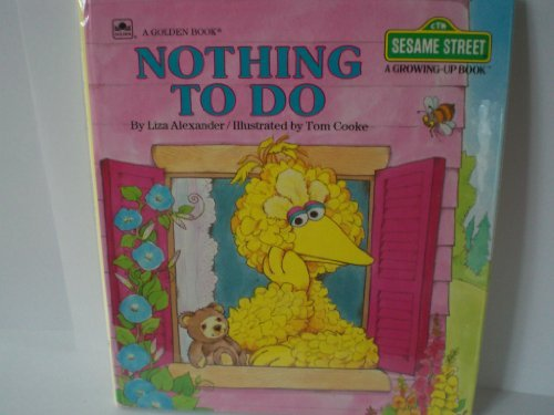 9780307620248: Nothing to Do (Sesame Street Growing Up Books)