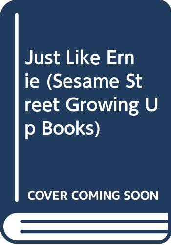 9780307620255: Just Like Ernie (Sesame Street Growing Up Books)