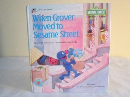 When Grover Moved to Sesame Street (Sesame Street Growing-Up Books) (0307621170) by Stevenson, Jocelyn