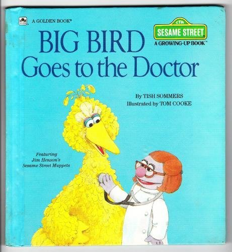 9780307621191: Big Bird Goes to the Doctor (Sesame Street Growing-Up)