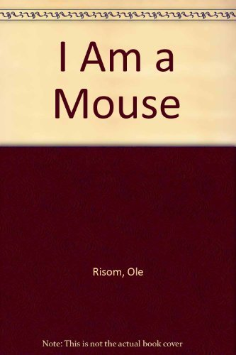 I Am a Mouse (030762126X) by Ole Risom