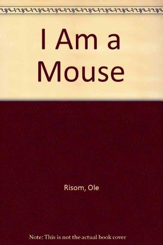 9780307621269: I Am a Mouse