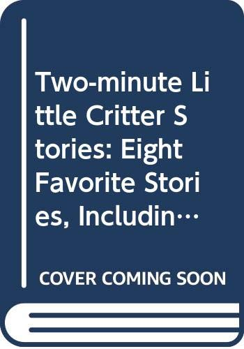 9780307621924: Two-minute Little Critter Stories: Eight Favorite Stories, Including Just a Mess, I Just Forgot, and Just Go to Bed