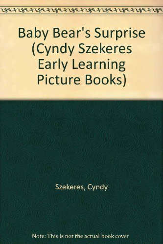 9780307622006: Baby Bear's Surprise (Cyndy Szekeres Early Learning Picture Books)