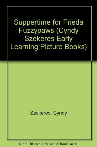 9780307622341: Suppertime for Frieda Fuzzypaws (Cyndy Szekeres Early Learning Picture Books)