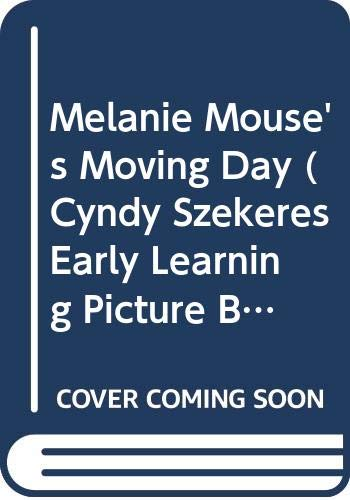 9780307622907: Melanie Mouse's Moving Day (Cyndy Szekeres Early Learning Picture Books)
