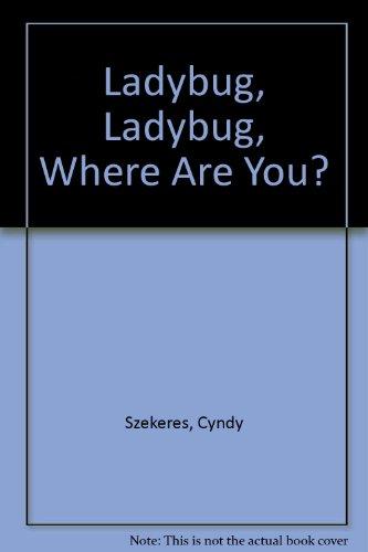 9780307623409: Ladybug, Ladybug, Where Are You?