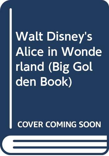 9780307623416: Walt Disney's Alice in Wonderland (Big Golden Book)