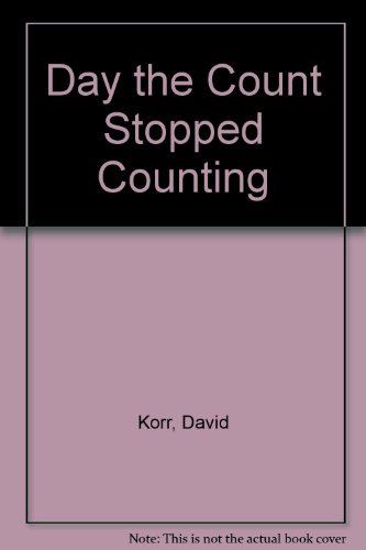 9780307623584: Day the Count Stopped Counting