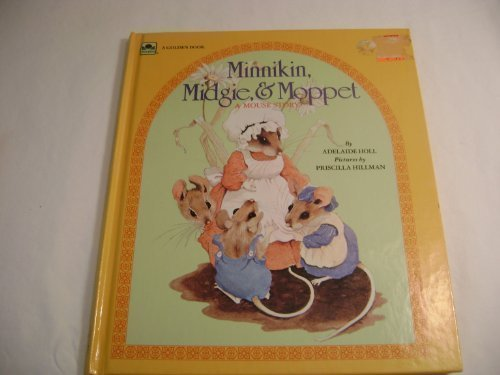 Minnikin, Midgie and Moppet Mouse Story: Adelaide Holl