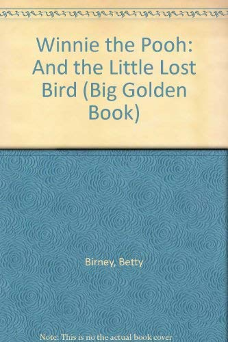9780307623690: Winnie the Pooh: And the Little Lost Bird (Big Golden Book)