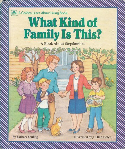 What Kind of Family Is This?: A Book About Stepfamilies (Learn About Living Books) (030762482X) by Barbara Seuling; Bernice Berk