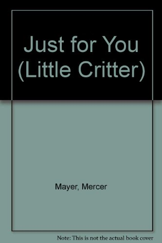 9780307625427: Just for You (Little Critter)