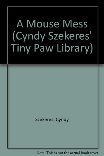 9780307625823: A Mouse Mess (Cyndy Szekeres' Tiny Paw Library)
