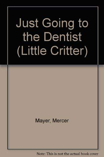 9780307625830: Just Going to the Dentist (Little Critter)