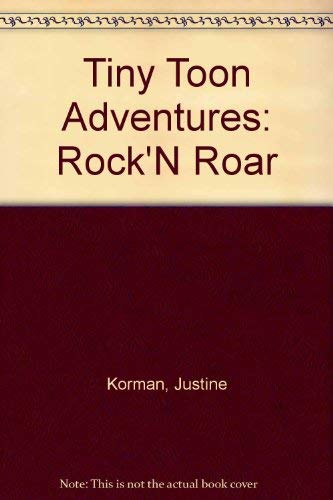 Tiny Toon Adventures: Rock'N Roar (0307625885) by Korman, Justine; Costanza, John
