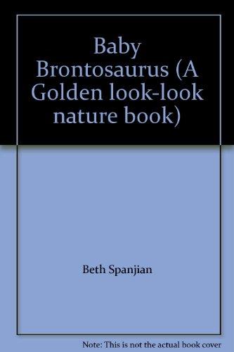 9780307625991: Baby Brontosaurus (A Golden look-look nature book)
