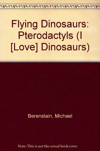 9780307626202: Flying Dinosaurs: Pterodactyls (Look Look Books)