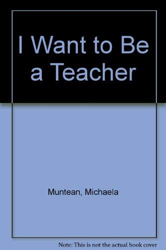 9780307626271: I Want to Be a Teacher
