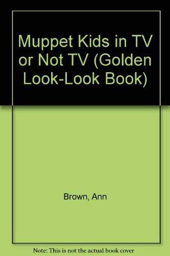 9780307626523: Muppet Kids in TV or Not TV (Golden Look-Look Book)