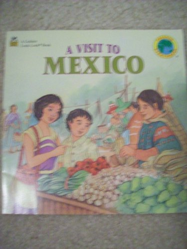 9780307626653: A Visit to Mexico (Friends Everywhere)