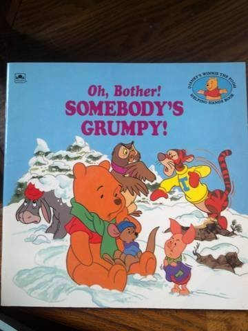 9780307626677: Oh Bother! Somebody's Grumpy! (Disney's Winnie the Pooh Helping Hands)