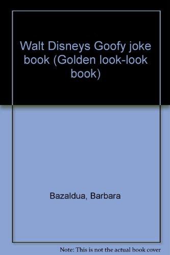 9780307626837: Walt Disneys Goofy joke book (Golden look-look book)