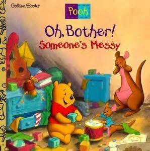 Oh, Bother! Someone's Messy (Disney's Winnie the Pooh Helping Hands Book): Betty Birney