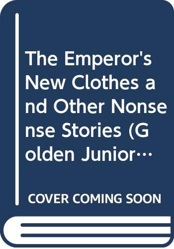 9780307628046: The Emperor's New Clothes and Other Nonsense Stories (Golden Junior Classics)