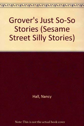 9780307628107: Grover's Just So-So Stories (Sesame Street Silly Stories)