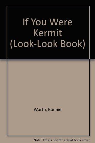 9780307628145: If You Were Kermit (Look-Look Book)