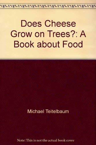 9780307628213: Does Cheese Grow on Trees?: A Book about Food