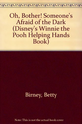 9780307628435: Oh, Bother! Someone's Afraid of the Dark (Disney's Winnie the Pooh Helping Hands Book)