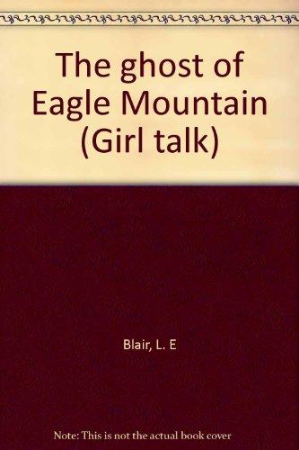 Ghost of Eagle Mountain, by Blair: L. E Blair