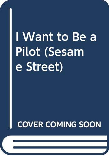 9780307631251: I Want to Be a Pilot (Sesame Street)