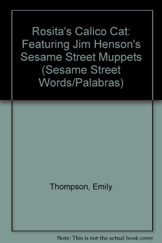 9780307631275: Rosita's Calico Cat: Featuring Jim Henson's Sesame Street Muppets (Sesame Street Words/Palabras)