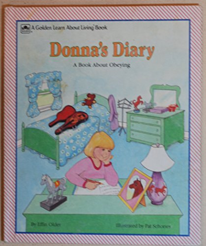 Donna's Diary: A Book About Obeying (Learn About Living Books) (030763292X) by Older, Effin; Schories, Pat