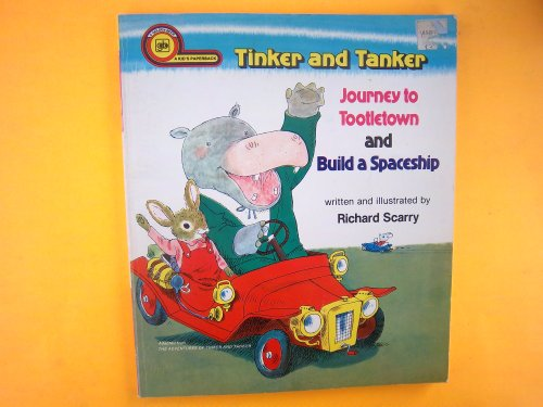 Tinker and Tanker Journey to Tootletown and Build a Spaceship (0307634531) by Richard Scarry