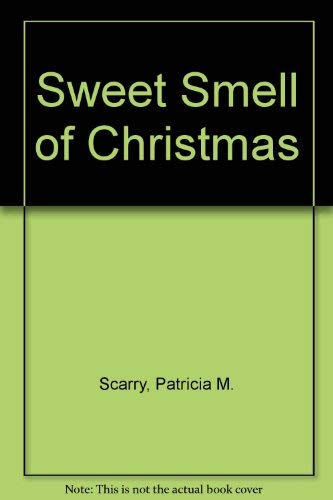 9780307635273: Sweet Smell of Christmas