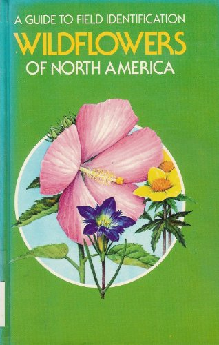 Wildflowers of North America: A Guide to Field Identification: Venning, Frank D.