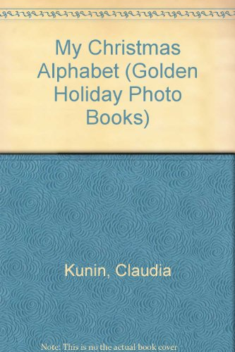 9780307637208: My Christmas Alphabet (Golden Holiday Photo Books)