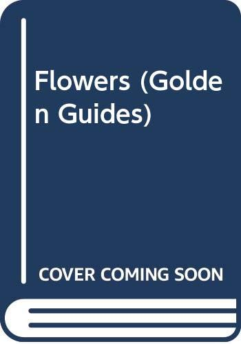 9780307640543: Flowers (Golden Guides)
