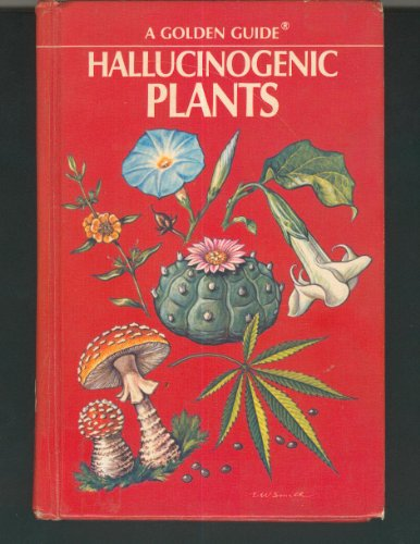 9780307643629: Hallucinogenic Plants (A Golden Guide)