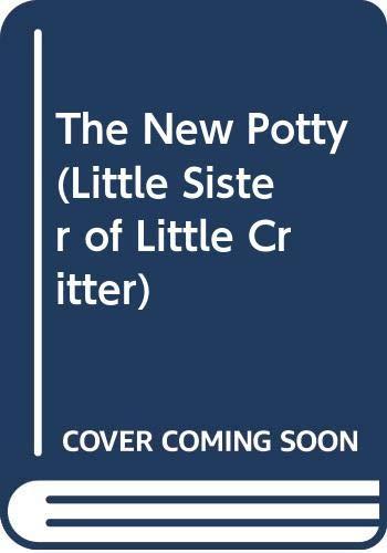 9780307653239: The New Potty (Little Sister of Little Critter)
