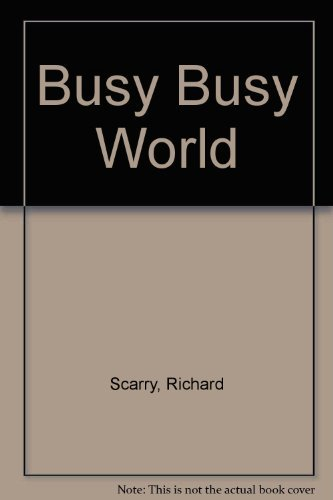 9780307655394: Richard Scarry's Busy Busy World (Golden Bestsellers Series)