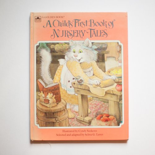 A Child's First Book of Nursery Tales (9780307655776) by Cyndy Szekeres; Selma G. Lanes