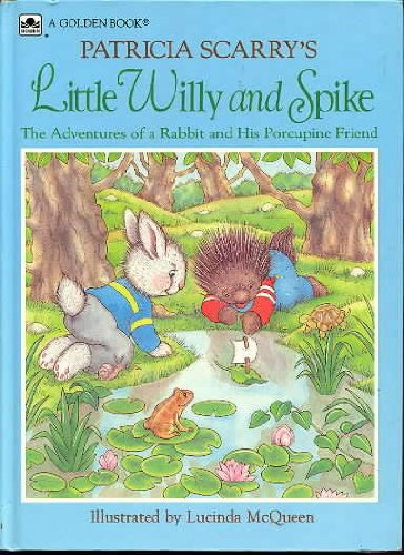 9780307655875: Patricia Scarry's Little Willy and Spike: The Adventures of a Rabbit and His Porcupine Friend