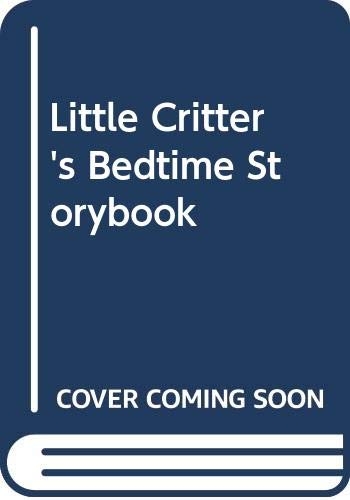 9780307655882: Little Critter's Bedtime Storybook