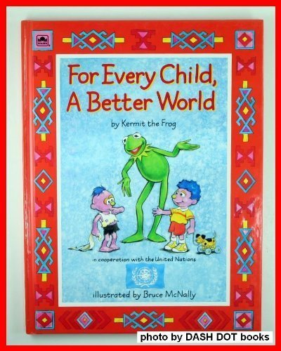 For Every Child, a Better World: Kermit the Frog, Louise Gikow