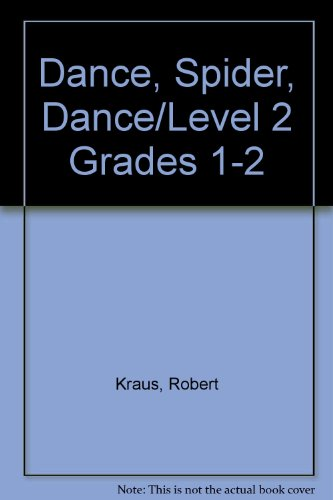Dance, Spider, Dance/Level 2 Grades 1-2 (9780307656568) by Kraus, Robert